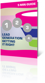 5 Minute Guide to Lead Generation: Getting it Right